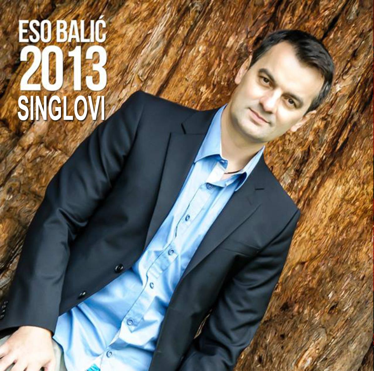 Eso Balic - Diskografija (1997-2013)  2013-Singlovi